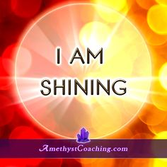 Today's Affirmation : I AM Shining  Visit us www.amethystcoaching.com  #affirmation #coaching  https://www.facebook.com/amethystcoaching?ref=hl