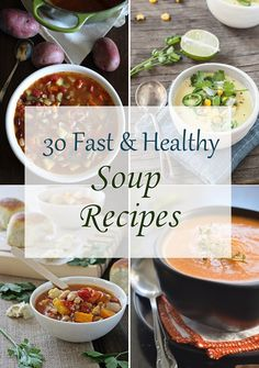 30 Fast & Healthy Soup Recipes: get ready for fall with a big bowl of comforting soup!