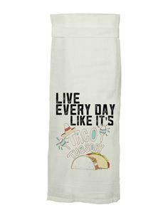 Live Every Day Like It's Taco Tuesday Flour Sack Tea Towel