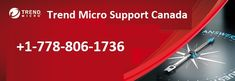 Trend Micro support provides technical support for problems such as activation and installation. For any assistance, call Trend Micro Number Canada and solve your problems. Trend Micro, Fix You, Canada, Activities, Number