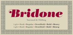 BRIDONE ☞ http://www.hypefortype.com/browse-fonts/font-categories/headline/bridone.html Didone meets Slab in a lavish Victorian revival.