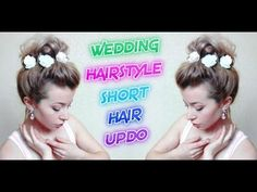 WEDDING HAIRSTYLE SHORT HAIR UPDO | Awesome Hairstyles