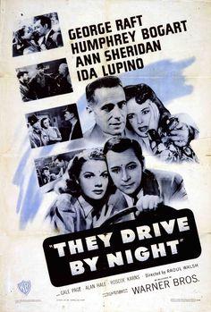 They Drive by Night (1940). One-sheet poster featuring Humphrey Bogart as Paul Fabrini, Ann Sheridan as Cassie Hartley, George Raft as Jo Fabrini, and Ida Lupino as Lana Carlsen.