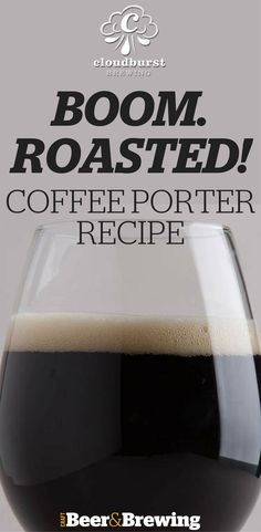 Cloudburst Brewing's Boom. Coffee Porter - Cloudburst Brewing's Boom. Brewing Recipes, Homebrew Recipes, Beer Recipes, How To Make Coffee, How To Make Beer, Porter Beer, Brew Your Own Beer, Recipe R, Best Espresso Machine