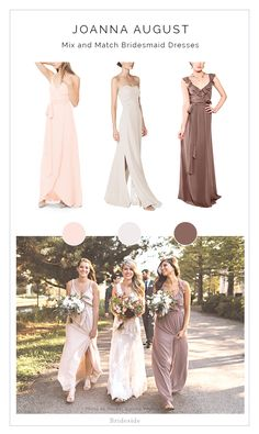 Find the Perfect Mix & Match Neutral Bridesmaid Dresses by Joanna August.  Shop The Look at Brideside! You're bridesmaids will thank you.