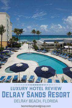 Luxury Hotel Review - Delray Sands Resort, Highlands Beach, Delray Beach, Fort Lauderdale, Florida  Our first stop as we started our road trip north from Miami was just outside of Fort Lauderdale in a small beach side town called Delray Beach, at the Delray Sands Resort.  You can check details and latest rates on Booking.com, Agoda or Expedia or visit their website directly at Delray Sands Resort.