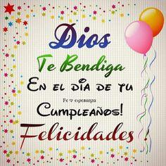 Dios Te bendiga en el día de tu Cumpleaños! ¡Felicidades!