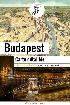 Carte détaillée à Budapest : Tous les lieux du guide Detaille, Parcs, Guide, Monuments, City Photo, France, French