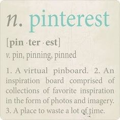 How do you waste time? Join Pinterest! You will love wasting time!: Can allow the kids through their iPad to connect with social media.