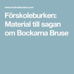 Förskoleburken: Material till sagan om Bockarna Bruse