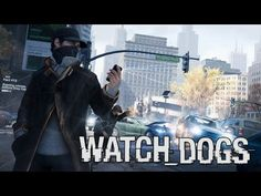 Are you ready for Watch dogs?