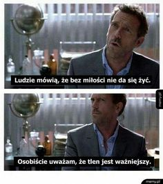 No tu strzępić ryja? Why Are You Laughing, Polish Memes, House Md, True Quotes, Motto, Sarcasm, I Laughed, Haha, Poems