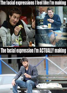 The facial expressions I feel I'm making vs the facial expression I'm actually making.