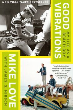 Good Vibrations: My Life as a Beach Boy Blue Rider Press Carl Wilson, Brian Wilson, Good Books, Books To Read, Mike Love, Top 10 Hits, American Story, The Beach Boys, Books For Boys