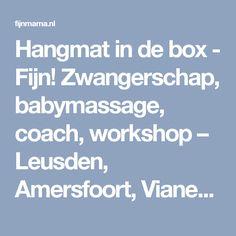 Hangmat in de box - Fijn! Zwangerschap, babymassage, coach, workshop – Leusden, Amersfoort, Vianen, Houten, Harderwijk