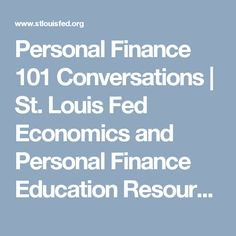 Personal Finance 101 Conversations   St. Louis Fed Economics and Personal Finance Education Resources