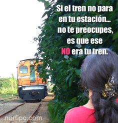 Si el tren no para en tu estación... no te preocupes, es que ese NO era tu tren