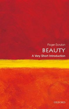 Beauty: A Very Short Introduction.
