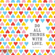 do all things with love #inspiration #love