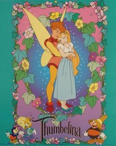 Thumbelina. This brings back so many childhood memories!!! I used to watch this movie all the time!!!!!!!