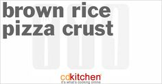 Brown Rice Pizza Crust from CDKitchen.com