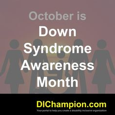 October is Down Syndrome Awareness Month www.dichampion.com #disability #autism #disabilities #inclusion #accessibility #disabilityinclusion #valuable500 #disabilityin Disability Awareness Month, Down Syndrome Awareness Month, Learning Disabilities, Growing Up, Autism, Organization, October, Deep, Getting Organized