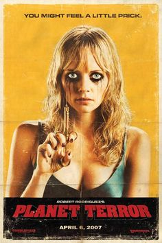 Planet Terror (2007)~written and directed by Robert Rodriguez