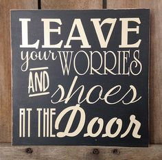 Housewarming Wedding Gift Leave Your Shoes and Worries quote Hanging Sign Completely Customizable Custom Colors Hawaiian Home Decor Hawaiian Home Decor, Hawaiian Homes, Vinyl Signs, Wall Signs, Wooden Signs, Front Door Signs, Front Door Decor, Front Porch, No Shoes Sign