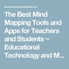 The Best Mind Mapping Tools and Apps for Teachers and Students ~ Educational Technology and Mobile Learning