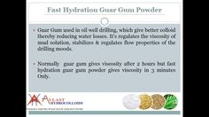 https://www.youtube.com/watch?v=Y5fxcEgtbqk  Video about Fast hydration guar gum which is used to increase the Oil & gas production. Using Guar Gum increase the oil recoveries substantially. Visit for more details Click on http://www.avlasthydrocolloids.com/fast-hydration-guar-gum-powder/.