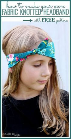 how to make a Fabric Knotted HEadband, with FREE pattern!!  this is so fun and cute! --Sugar Bee Crafts