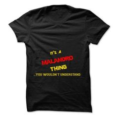 nice It's MALANDRO Name T-Shirt Thing You Wouldn't Understand and Hoodie