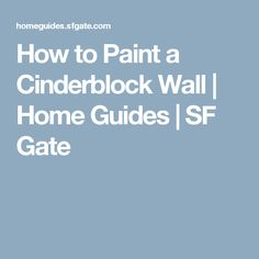 How to Paint a Cinderblock Wall | Home Guides | SF Gate