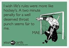 life SHOULD be more like a hockey game!