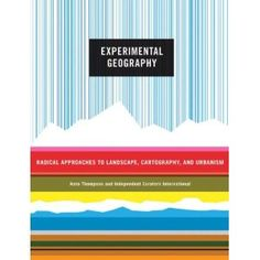 experimental geography book cover On page 149 of Experimental Geography: Radical Approaches to Landscape, Cartography, and Urbanism by Nato Thompson and Independent Curators International Buch Design, Map Design, Design Color, Graphic Design, Creative Book Cover Designs, Vintage Book Covers, Beautiful Book Covers, Book Jacket, Album