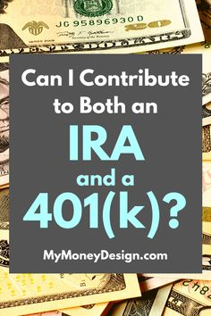 "If you're wondering ""Can I contribute to both an IRA and a the answer is likely Yes but with a few requirements. Earn More Money, My Money, Early Retirement, Retirement Planning, Roth Ira Conversion, Irs Website, Traditional Ira"