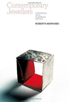 Contemporary Jewellers: Interviews with European Artists: Amazon.co.uk: ROBERTA BERNABEI-IT Books