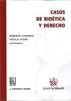 Casos de bioética y derecho / coordinadores, Roberto Andorno, Vitulia Ivone. - 2015
