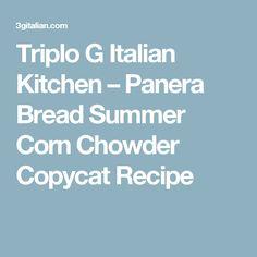 Triplo G Italian Kitchen – Panera Bread Summer Corn Chowder Copycat Recipe