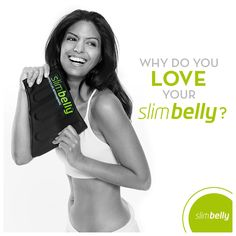 Why do you LOVE Slim Belly?  Simple -- To date, Slim Belly has helped over 950,000 men and women lead healthier lifestyles and achieve their fitness goals.