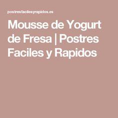 Mousse de Yogurt de Fresa | Postres Faciles y Rapidos