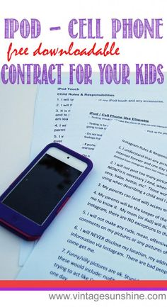 Alyson M: iPod - Cell Phone and Instagram Contracts for your kids. Also has phone etiquette contract.