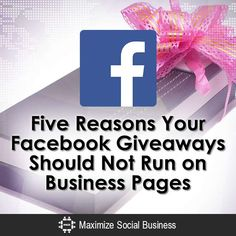 Five Reasons Your Facebook Giveaways Should Not Run on Business Pages