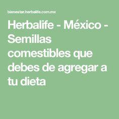 Herbalife - México - Semillas comestibles que debes de agregar a tu dieta