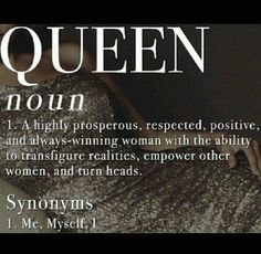 Definition of a Queen! True Quotes, Great Quotes, Motivational Quotes, Inspirational Quotes, Karma Quotes, Awesome Quotes, Definition Quotes, I Am A Queen, Queen Kate