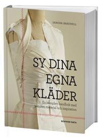 http://www.adlibris.com/se/product.aspx?isbn=9174242431=1 | Titel: Sy dina egna kläder : en komplett handbok med tekniker, material och inspiration - Författare: Sandra Bardwell - ISBN: 9174242431 - Pris: 195 kr