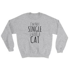 Not Single Have Cat - Sweatshirt - Funny Cats (light colors)