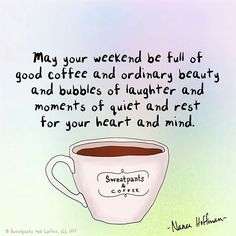 May your weekend be Awesomely Caffeinated☕