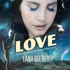 DE ALTERNATIEVE MUZIEKMAN: Lana Del Rey - Love (Official Audio)