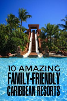 Grab your family and get ready for a worry-free time on a family vacation in the Caribbean. Check out these 10 Amazing Family-Friendly Caribbean Resorts.